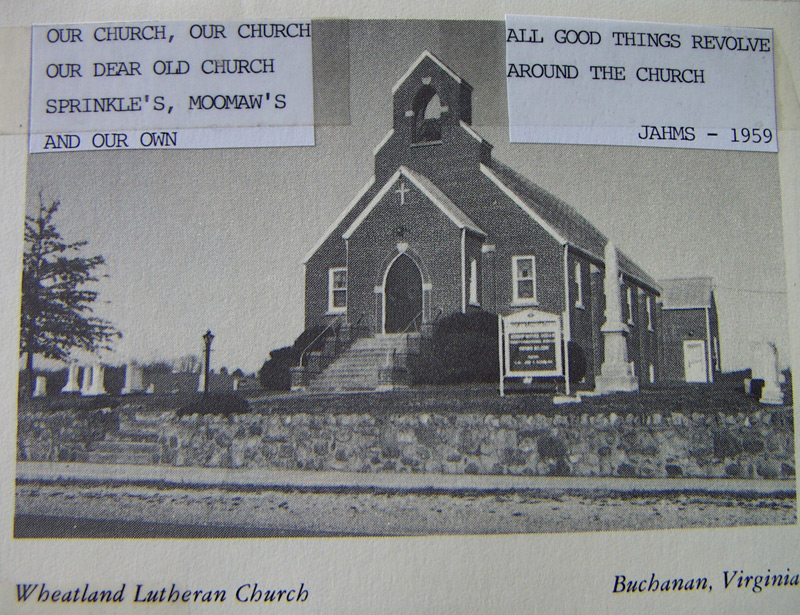 Wheatland Lutheran Church, Buchanan, VA where we learned to respect the higher power